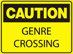 Caution: Genre Crossing